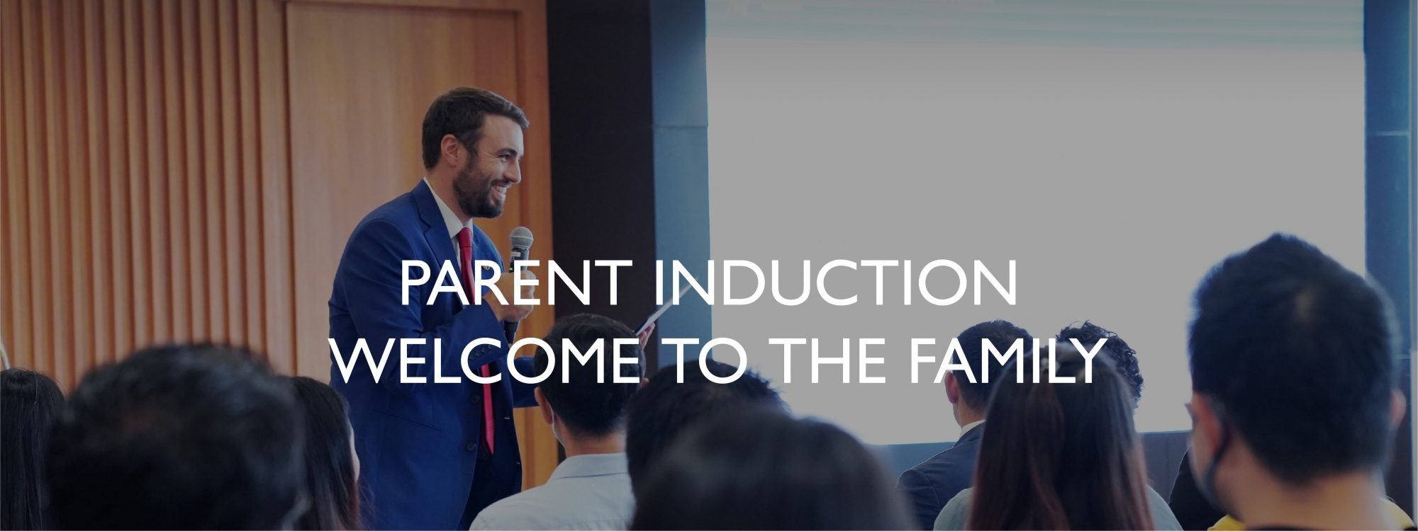 Parent Induction - Welcome to the Family of King's Bangkok